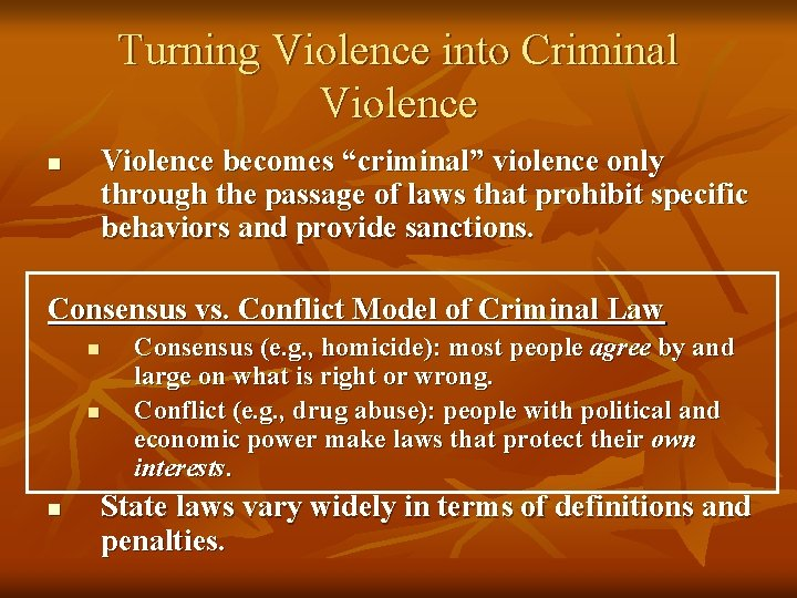 "Turning Violence into Criminal Violence becomes ""criminal"" violence only through the passage of laws"