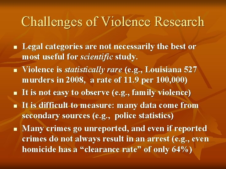 Challenges of Violence Research n n n Legal categories are not necessarily the best