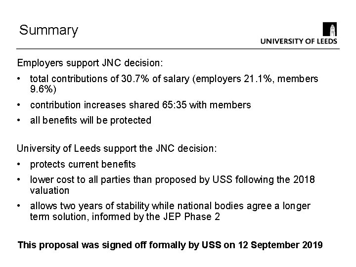 Summary Employers support JNC decision: • total contributions of 30. 7% of salary (employers