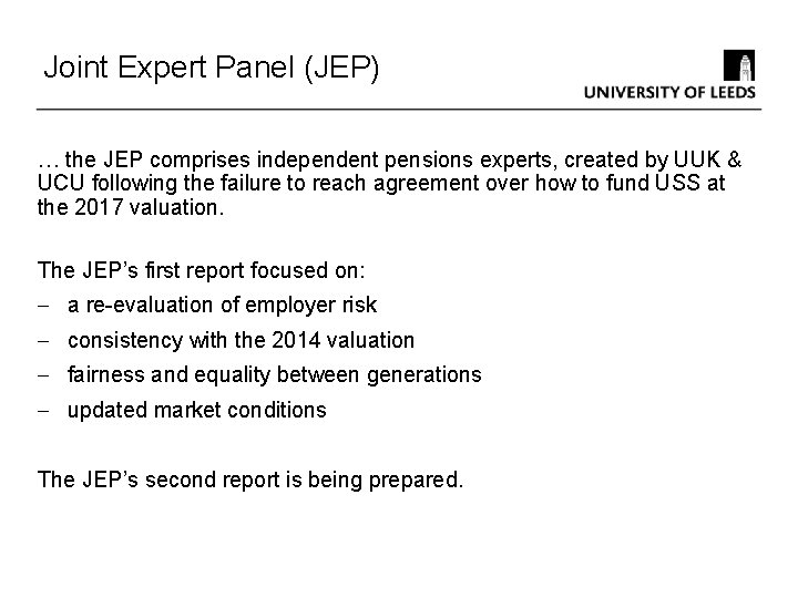 Joint Expert Panel (JEP) … the JEP comprises independent pensions experts, created by UUK