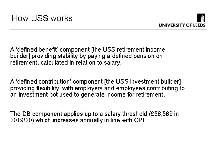 How USS works A 'defined benefit' component [the USS retirement income builder] providing stability