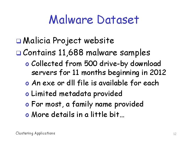 Malware Dataset q Malicia Project website q Contains 11, 688 malware samples o Collected