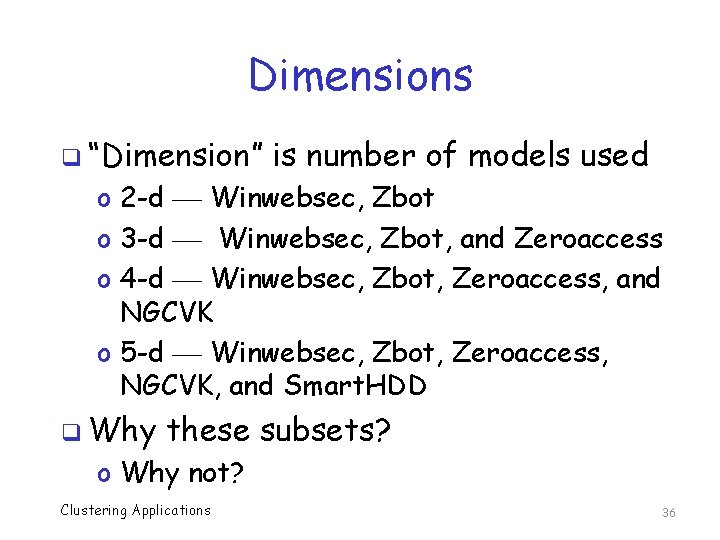 """Dimensions q """"Dimension"""" is number of models used o 2 -d Winwebsec, Zbot o"""