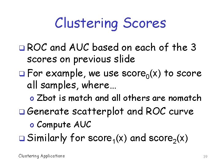 Clustering Scores q ROC and AUC based on each of the 3 scores on