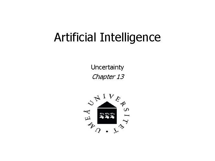 Artificial Intelligence Uncertainty Chapter 13