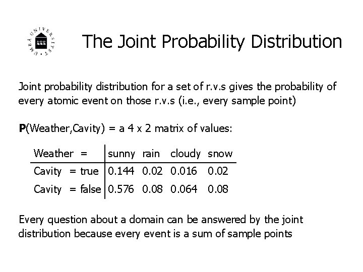 The Joint Probability Distribution Joint probability distribution for a set of r. v. s