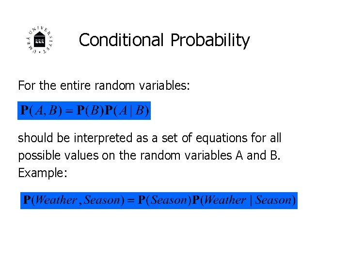 Conditional Probability For the entire random variables: should be interpreted as a set of