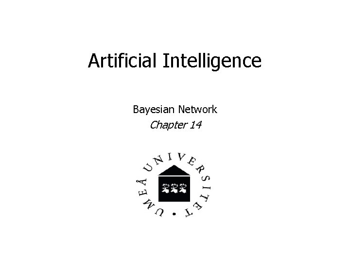 Artificial Intelligence Bayesian Network Chapter 14