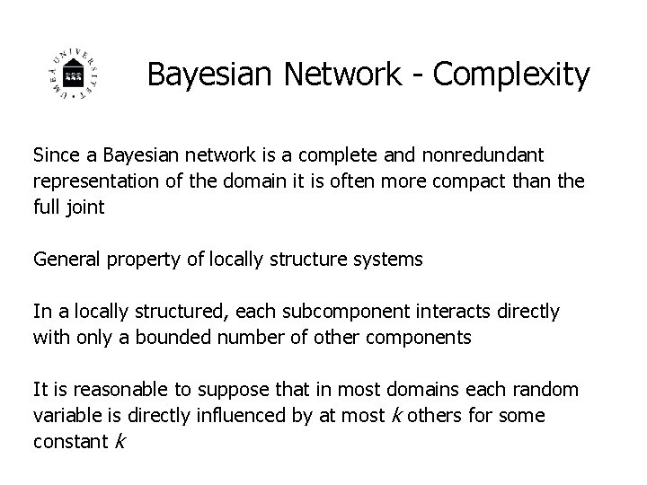 Bayesian Network - Complexity Since a Bayesian network is a complete and nonredundant representation
