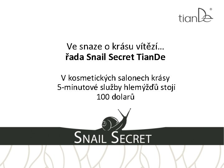 Ve snaze o krásu vítězí… řada Snail Secret Tian. De V kosmetických salonech krásy