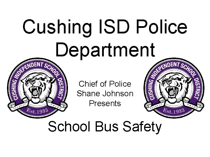 Cushing ISD Police Department Chief of Police Shane Johnson Presents School Bus Safety