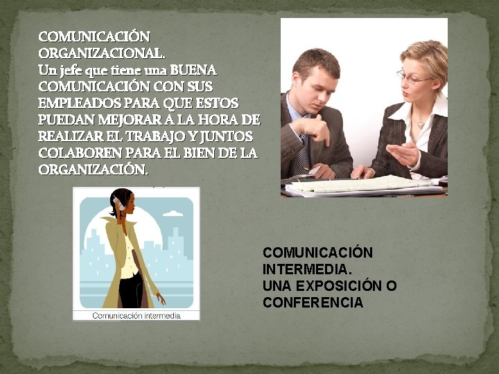 COMUNICACIÓN ORGANIZACIONAL. Un jefe que tiene una BUENA COMUNICACIÓN CON SUS EMPLEADOS PARA QUE