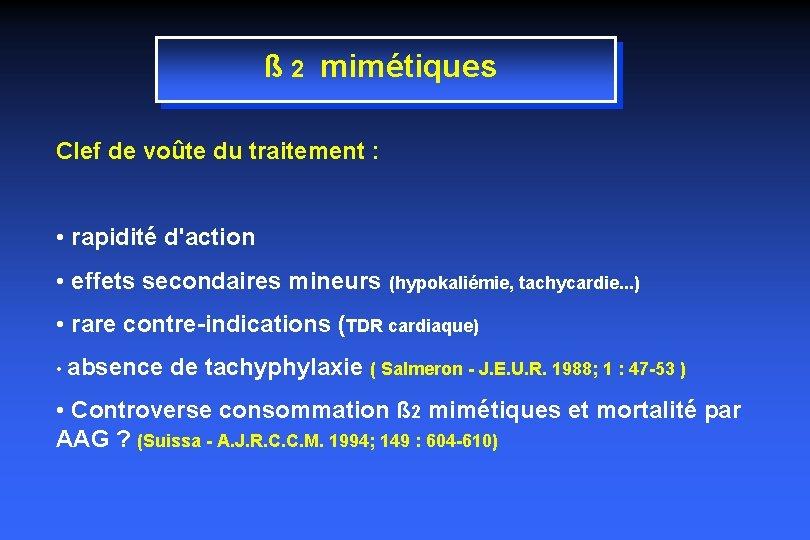 ß 2 mimétiques Clef de voûte du traitement : • rapidité d'action • effets