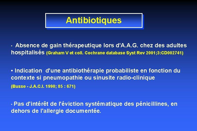 Antibiotiques • Absence de gain thérapeutique lors d'A. A. G. chez des adultes hospitalisés