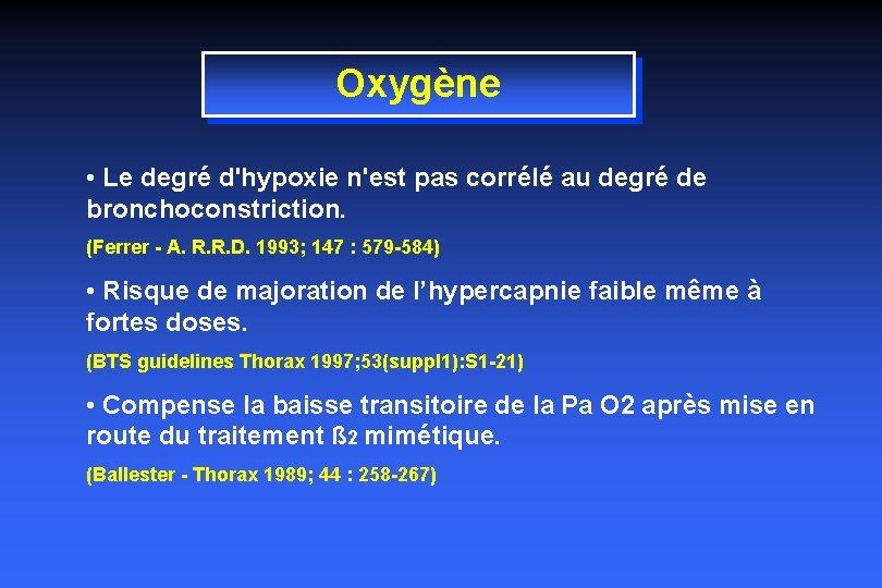Oxygène • Le degré d'hypoxie n'est pas corrélé au degré de bronchoconstriction. (Ferrer -