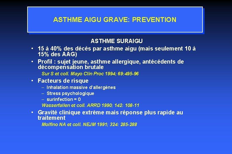 ASTHME AIGU GRAVE: PREVENTION ASTHME SURAIGU • 15 à 40% des décès par asthme