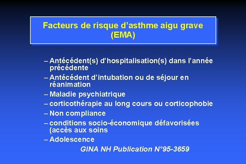 Facteurs de risque d'asthme aigu grave (EMA) – Antécédent(s) d'hospitalisation(s) dans l'année précédente –