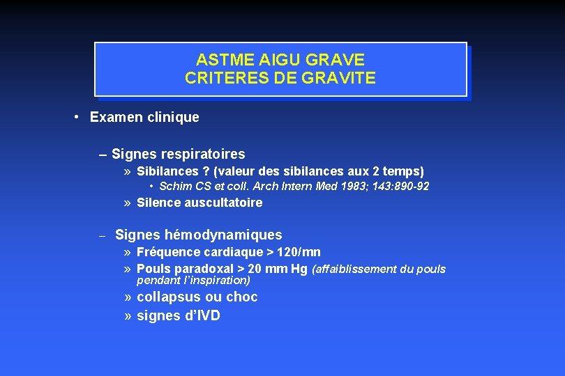 ASTME AIGU GRAVE CRITERES DE GRAVITE • Examen clinique – Signes respiratoires » Sibilances