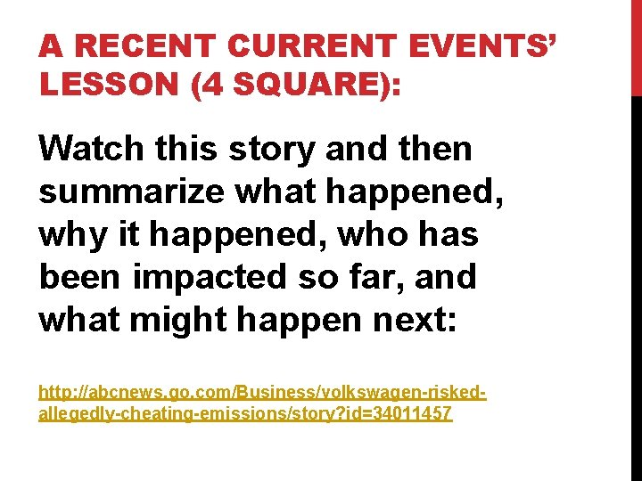 A RECENT CURRENT EVENTS' LESSON (4 SQUARE): Watch this story and then summarize what