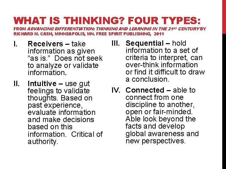 WHAT IS THINKING? FOUR TYPES: FROM ADVANCING DIFFERENTIATION: THINKING AND LEARNING IN THE 21