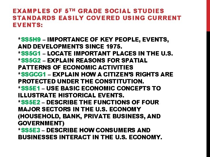 EXAMPLES OF 5 TH GRADE SOCIAL STUDIES STANDARDS EASILY COVERED USING CURRENT EVENTS: *SS