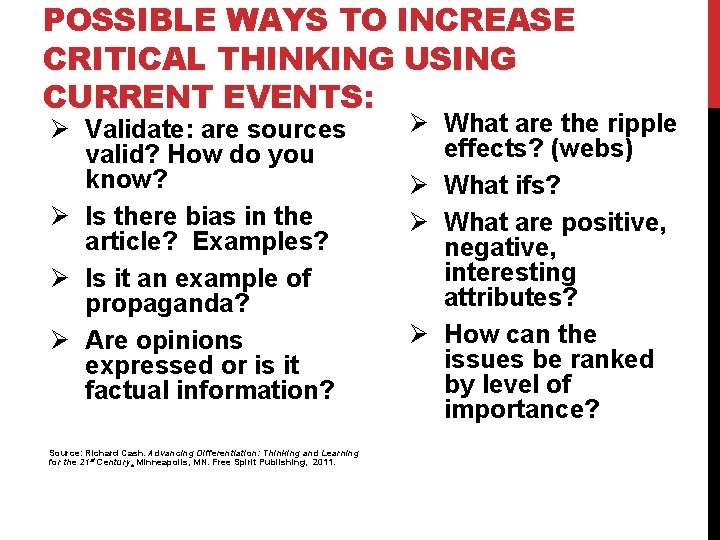 POSSIBLE WAYS TO INCREASE CRITICAL THINKING USING CURRENT EVENTS: Ø Validate: are sources valid?