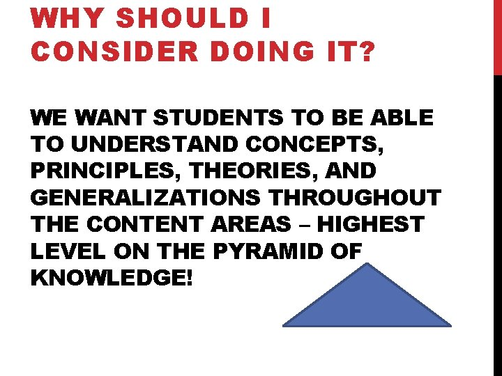 WHY SHOULD I CONSIDER DOING IT? WE WANT STUDENTS TO BE ABLE TO UNDERSTAND