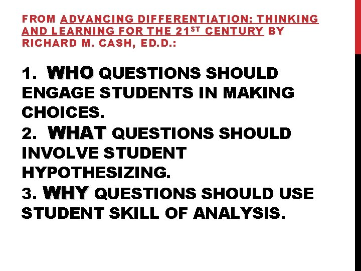 FROM ADVANCING DIFFERENTIATION: THINKING AND LEARNING FOR THE 21 ST CENTURY BY RICHARD M.