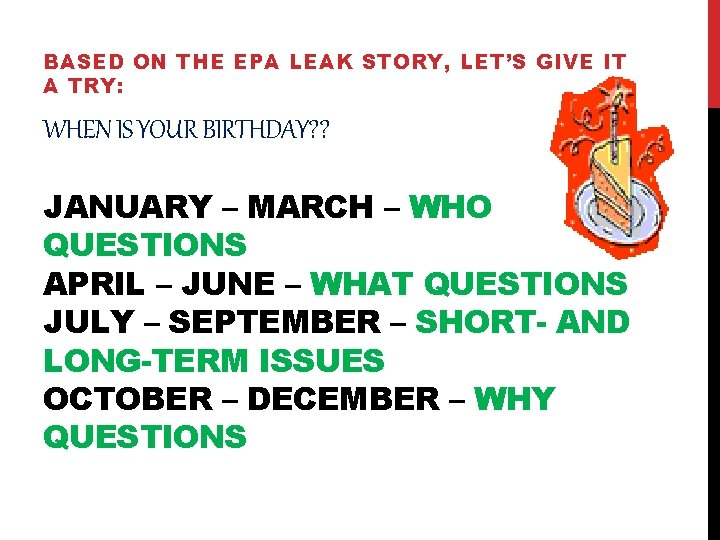 BASED ON THE EPA LEAK STORY, LET'S GIVE IT A TRY: WHEN IS YOUR