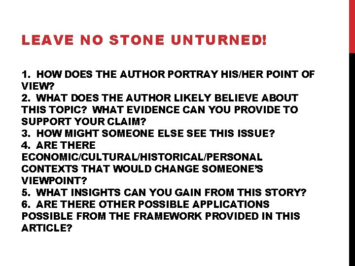 LEAVE NO STONE UNTURNED! 1. HOW DOES THE AUTHOR PORTRAY HIS/HER POINT OF VIEW?