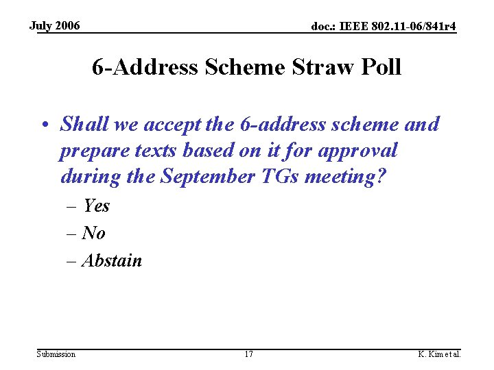 July 2006 doc. : IEEE 802. 11 -06/841 r 4 6 -Address Scheme Straw