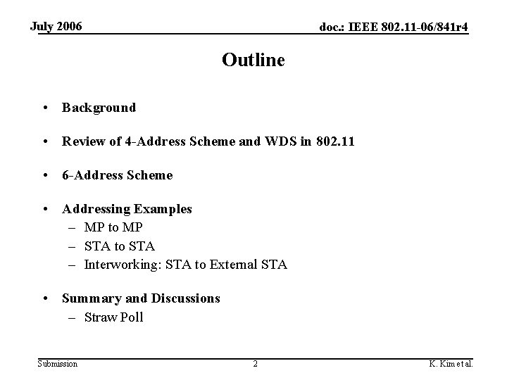 July 2006 doc. : IEEE 802. 11 -06/841 r 4 Outline • Background •