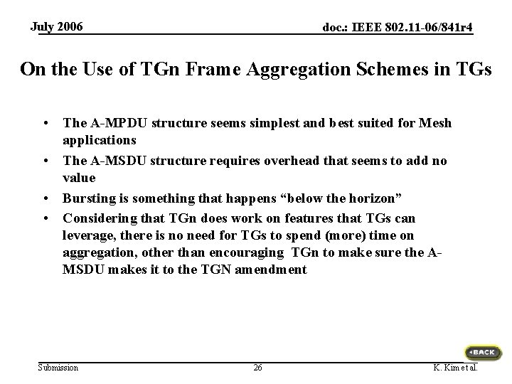 July 2006 doc. : IEEE 802. 11 -06/841 r 4 On the Use of