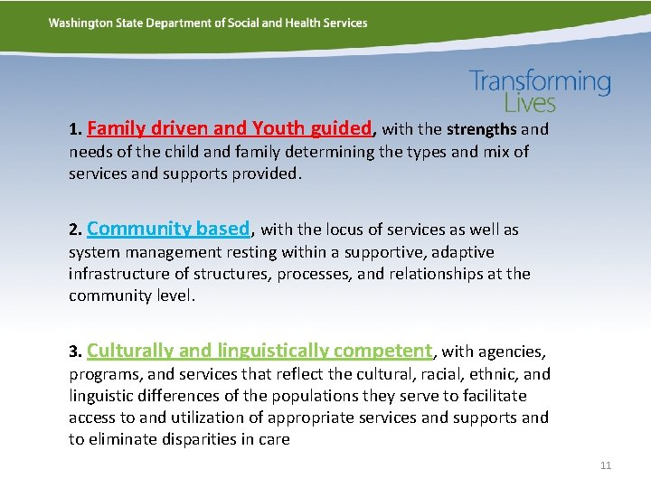 1. Family driven and Youth guided, with the strengths and needs of the child