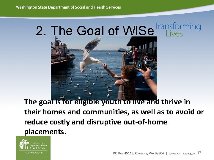 2. The Goal of WISe The goal is for eligible youth to live and