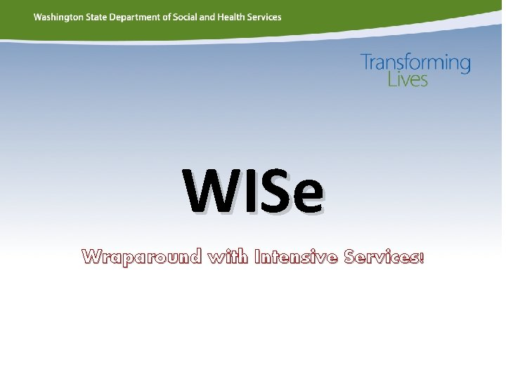 WISe Wraparound with Intensive Services!