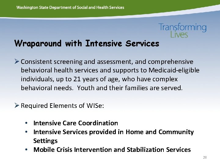 Wraparound with Intensive Services Ø Consistent screening and assessment, and comprehensive behavioral health services
