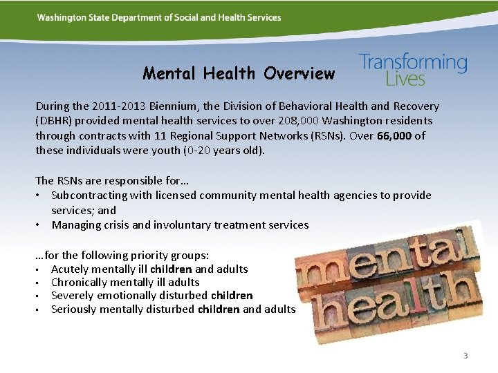 Mental Health Overview During the 2011 -2013 Biennium, the Division of Behavioral Health and