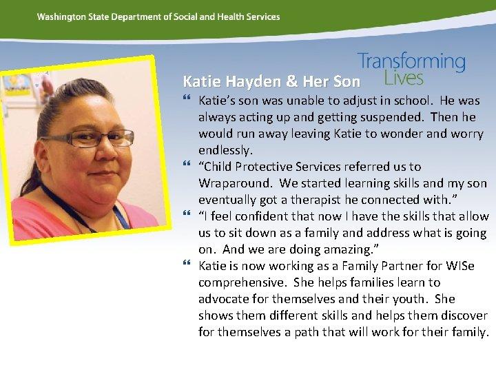 Katie Hayden & Her Son Katie's son was unable to adjust in school. He