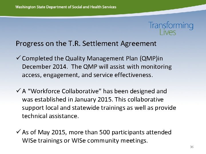 Progress on the T. R. Settlement Agreement ü Completed the Quality Management Plan (QMP)in