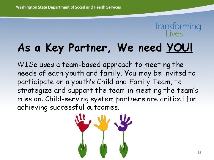 As a Key Partner, We need YOU! WISe uses a team-based approach to meeting