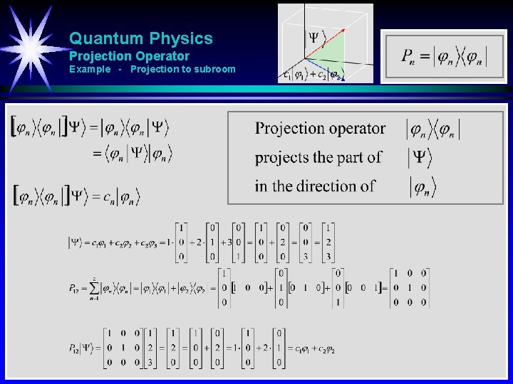 Quantum Physics Projection Operator Example - Projection to subroom