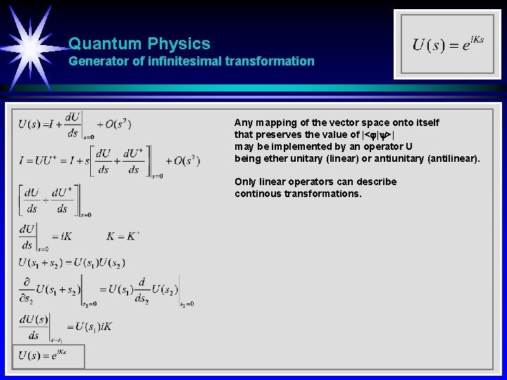 Quantum Physics Generator of infinitesimal transformation Any mapping of the vector space onto itself