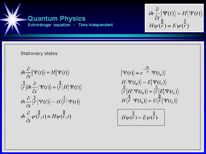 Quantum Physics Schrödinger equation - Time independent Stationary states