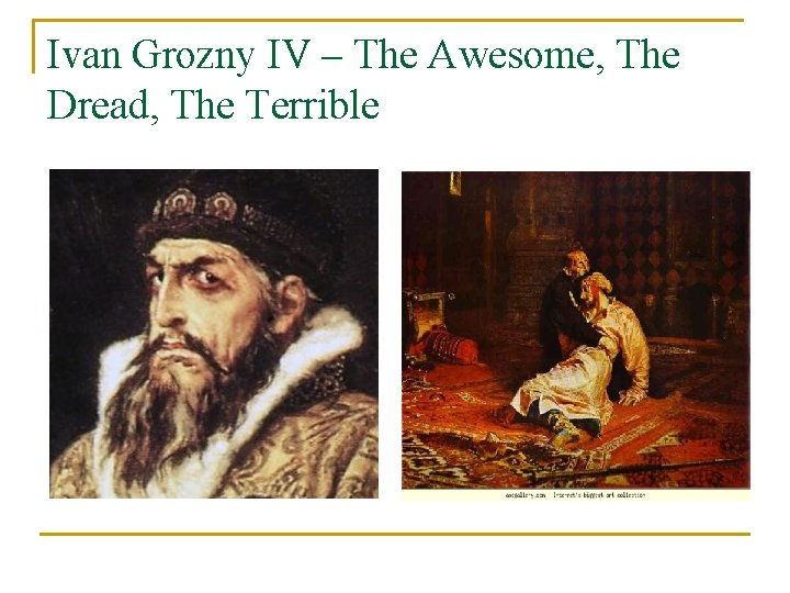Ivan Grozny IV – The Awesome, The Dread, The Terrible