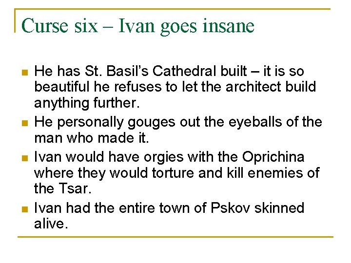 Curse six – Ivan goes insane n n He has St. Basil's Cathedral built