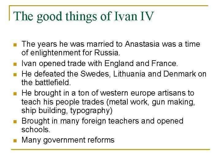 The good things of Ivan IV n n n The years he was married