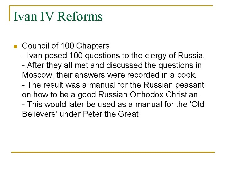 Ivan IV Reforms n Council of 100 Chapters - Ivan posed 100 questions to