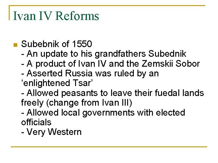 Ivan IV Reforms n Subebnik of 1550 - An update to his grandfathers Subednik