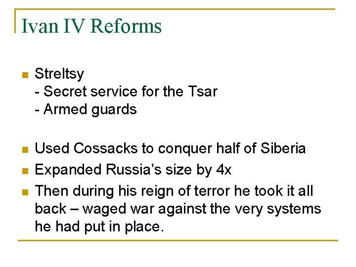 Ivan IV Reforms n Streltsy - Secret service for the Tsar - Armed guards
